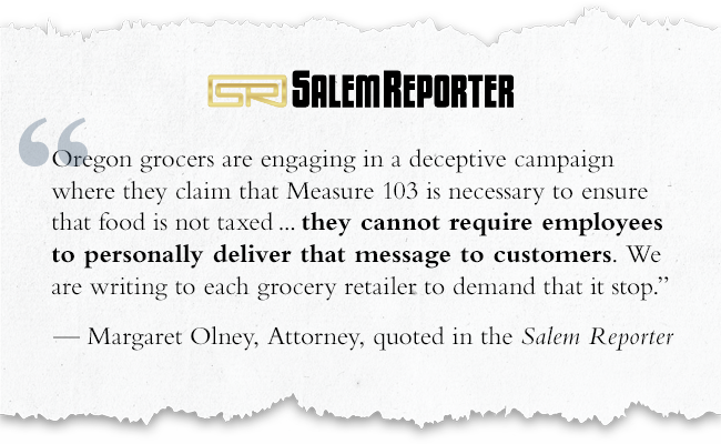 """[Oregon grocers] cannot require employees to personally deliver [103 campaign magnets and flyers] to customers."" — Margaret Olney, Attorney"